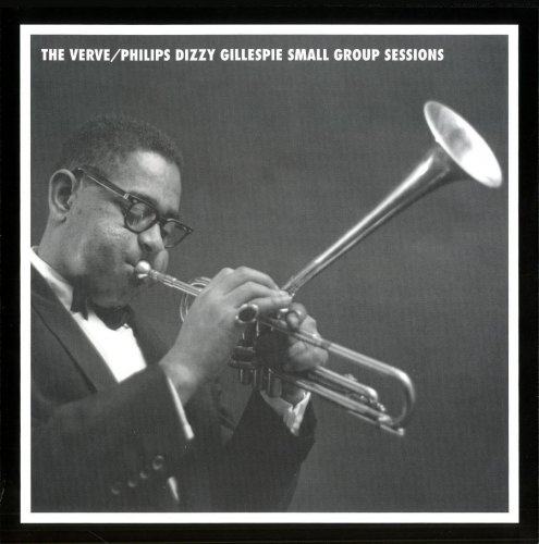 Dizzy Gillespie - The Verve/Philips Dizzy Gillespie Small Group Sessions (2006)
