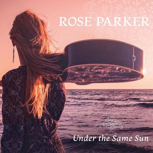 Rose Parker - Under the Same Sun (2018)