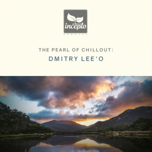 Dmitry Lee'O - The Pearl Of Chillout Vol 2 (2018)