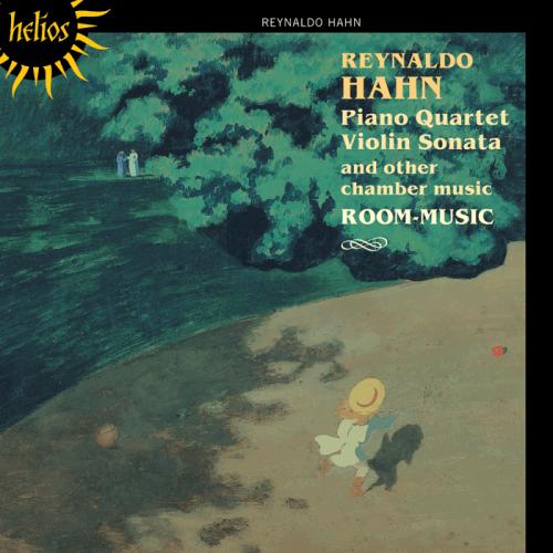 Stephen Coombs, Charles Sewart, Yuko Inoue, Philip de Groote - Reynaldo Hahn: Piano Quartet; Violin Sonata and other chamber music-Room-Music (2011)