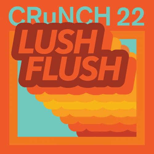 CRuNCH 22 - Lush Flush (2018)