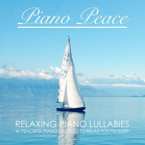 Piano Peace - Relaxing Piano Lullabies (2018)