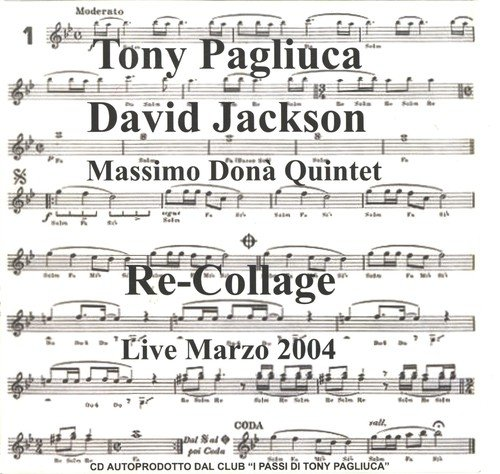 Tony Pagliuca & David Jackson with Massimo Donа Quintet - Re-Collage (2004)