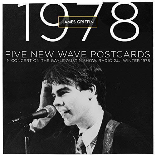 James Griffin - 1978: Five New Wave Post Cards (In Concert on the Gayle Austin Show, 2JJ, Winter, 1978) (2018)
