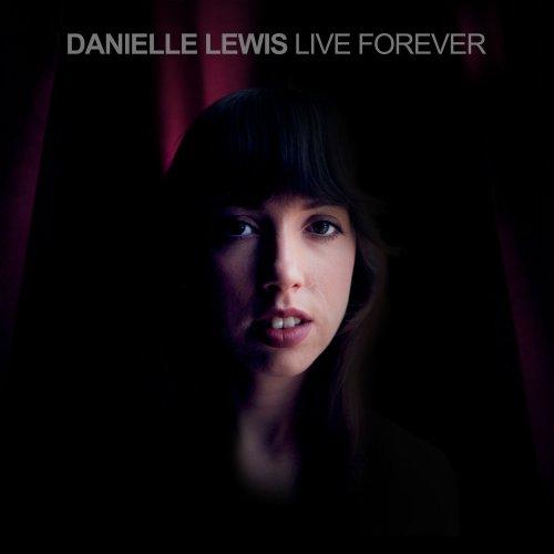 Danielle Lewis - Live Forever EP (2018) [Hi-Res]