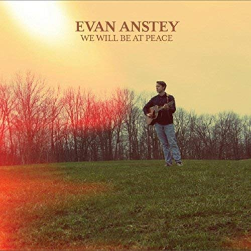 Evan Anstey - We Will Be at Peace (2018)