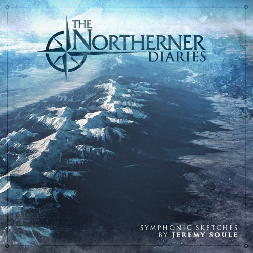Jeremy Soule - The Northerner Diaries Symphonic Sketches (2018)