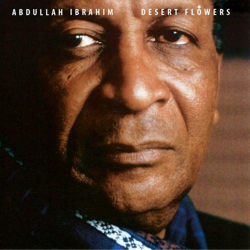 Abdullah Ibrahim – Desert Flowers (1992)