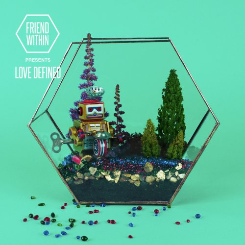 Friend Within - Friend Within Presents: Love Defined (2018)