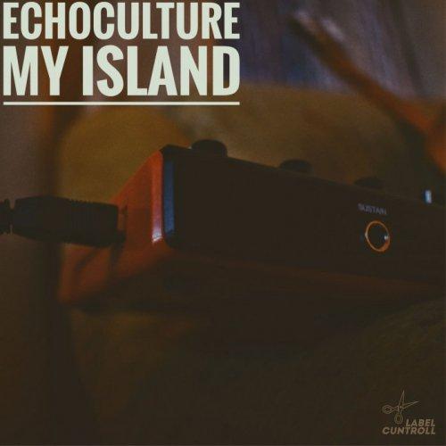 Echoculture - My Island (2018)