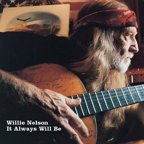 Willie Nelson - It Always Will Be (2004)