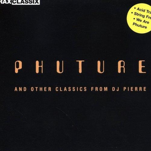 VA - Phuture & Other Classics From DJ Pierre (2008)