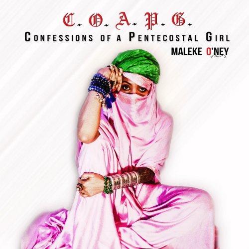 Maleke O'ney - Confessions of a Pentecostal Girl (2018)