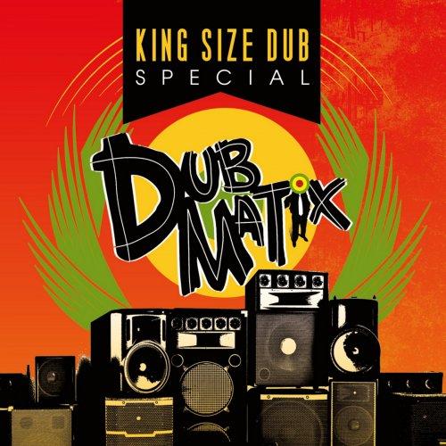 Dubmatix - King Size Dub (2018)