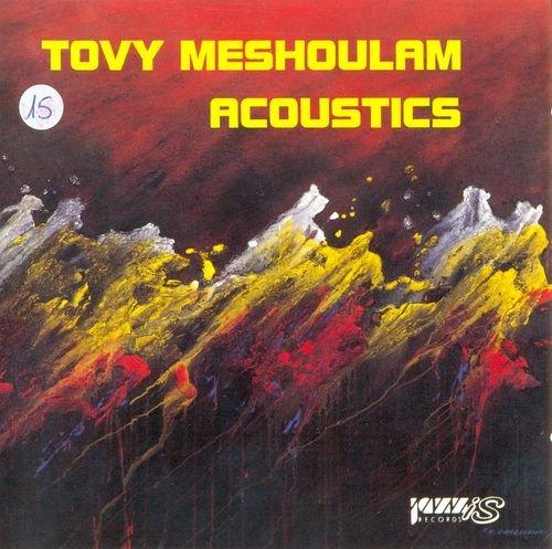 Tovy Meshoulam - Acoustics (Jazz In Israel Vol. 17) (1992)