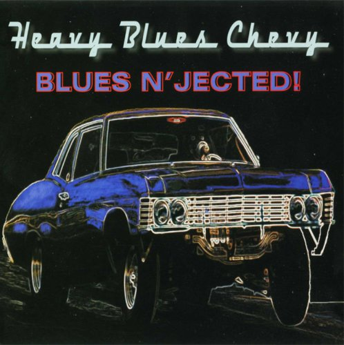 Heavy Blues Chevy - Blues n' Jected! (1999)
