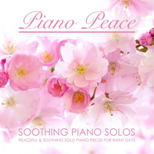 Piano Peace - Soothing Piano Solos (2018)