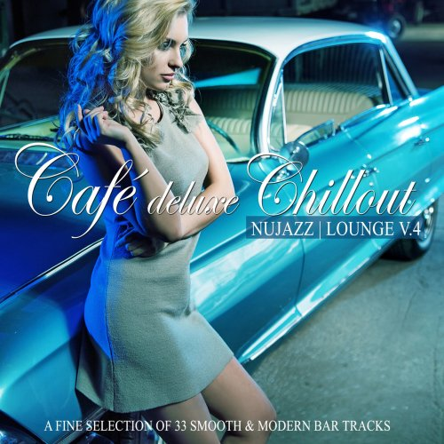 Various Artists - Café Deluxe Chill Out, Nu Jazz, Lounge, Vol. 4 (2018) FLAC