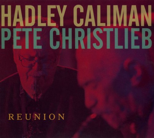 Hadley Caliman & Pete Christlieb - Reunion (2010)