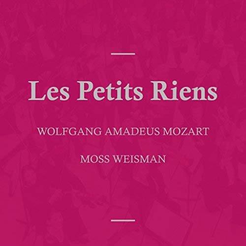 l'Orchestra Filarmonica di Moss Weisman - Mozart: Les Petits Riens (2018)