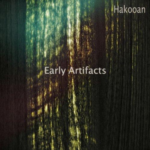 Hakooan - Early Artifacts (2018)