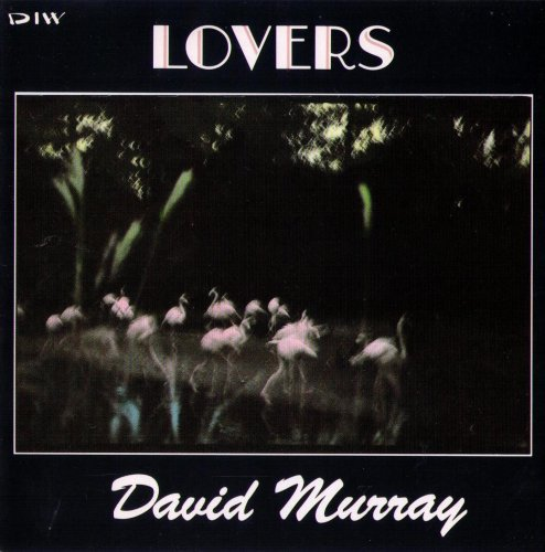 David Murray - Lovers (1988) FLAC