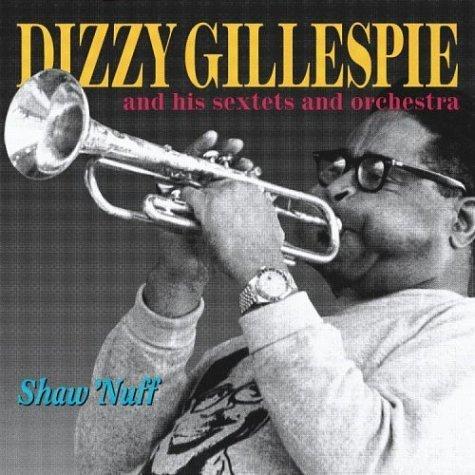 Dizzy Gillespie - Shaw 'Nuff (1945)