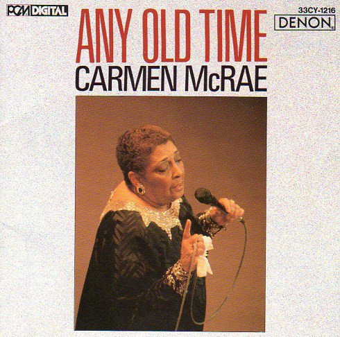 Carmen McRae - Any Old Time (Japan, 1986)