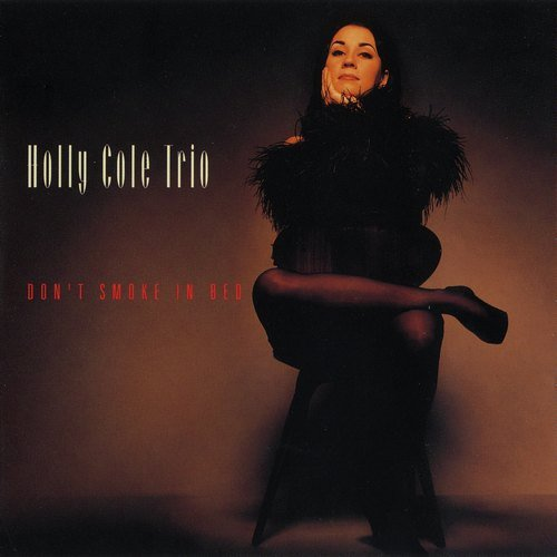 Holly Cole Trio - Don't Smoke In Bed (1993) CD-Rip