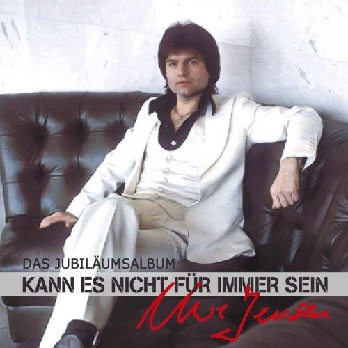 Uwe Jensen - Kann Es Nicht Für Immer Sein (Das Jubiläumsalbum) (2018)