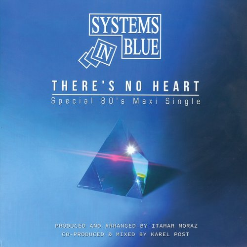 """Systems In Blue - There's No Heart (Special 80's version) [12""""] (2018)"""