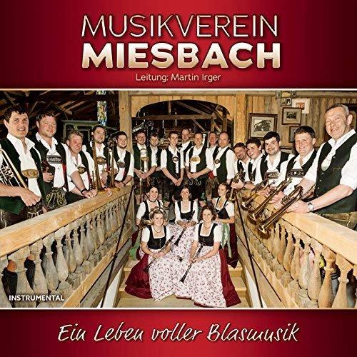 Musikverein Miesbach - Ein Leben voller Blasmusik - Instrumental (2018)