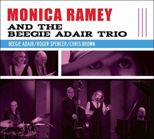 Monica Ramey And The Beegie Adair Trio - Monica Ramey And The Beegie Adair Trio (2013) FLAC