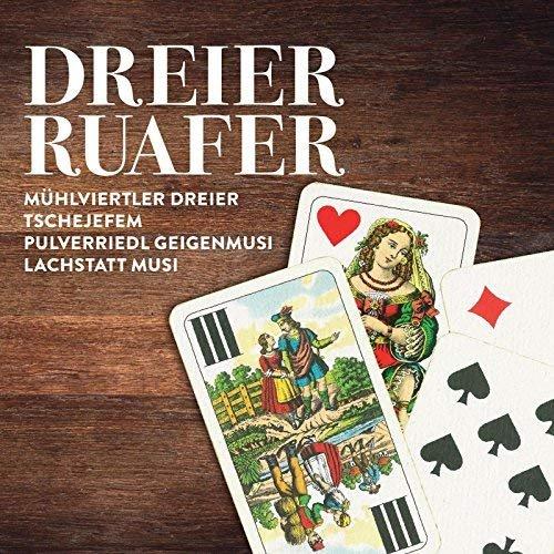 Mühlviertler Dreier , Tschejefem , Pulverriedl Geigenmusi & Lachstatt Musi - Dreier Ruafer (2018)
