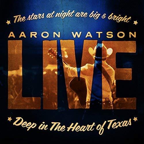 Aaron Watson - Live: Deep In The Heart of Texas (2009/2018)