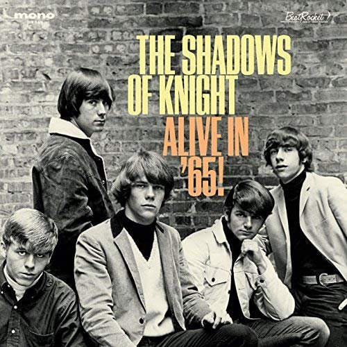 The Shadows Of Knight - Alive in '65! (2018)