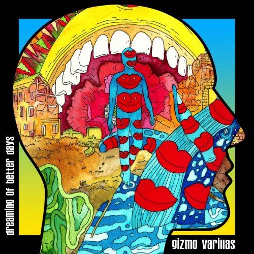 Gizmo Varillas - Dreaming of Better Days (2018)