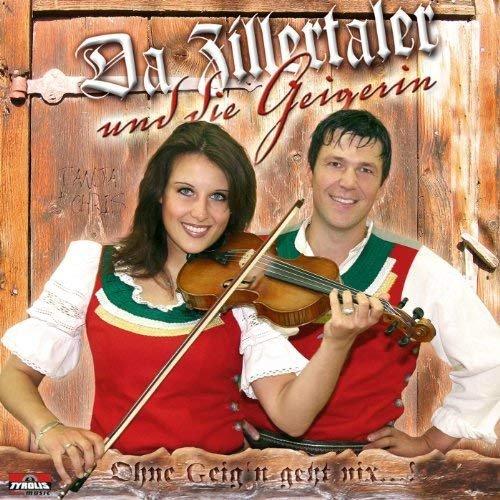 Da Zillertaler und die Geigerin - Ohne Geign geht nix (2006)