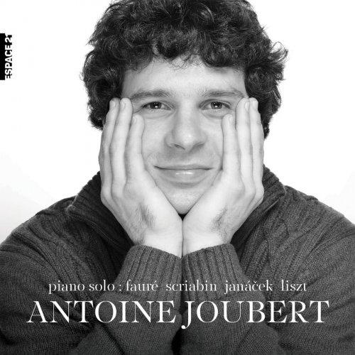 Antoine Joubert - Piano Solo: Fauré, Scriabine, Janacek, Liszt (2018)