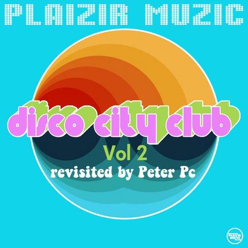 Peter Pc - Disco City Club Vol. 2 (2018)