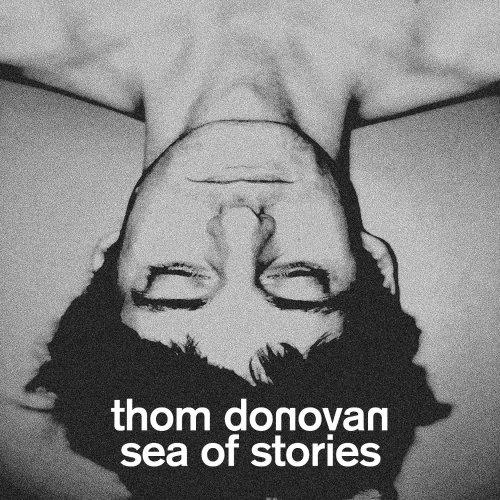Thom Donovan - Sea of Stories (2018) lossless