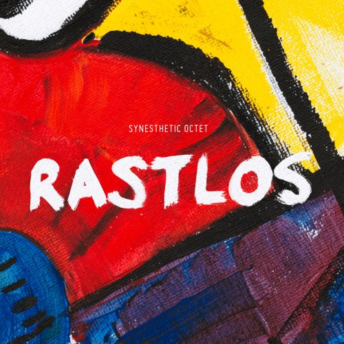 Synesthetic Octet - Rastlos (2013/2018)
