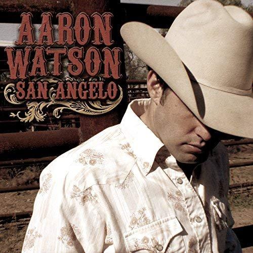 Aaron Watson - San Angelo (2006/2018)