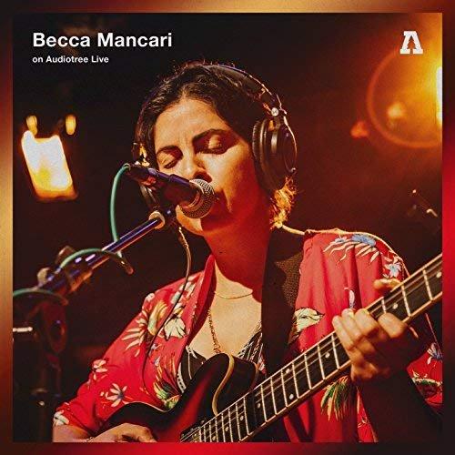 Becca Mancari - Becca Mancari on Audiotree Live (2018)