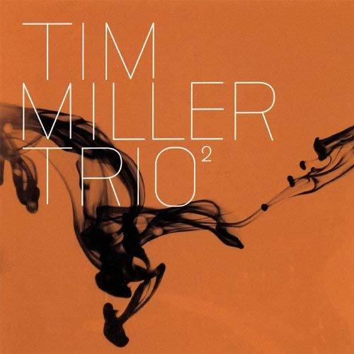 Tim Miller - Trio Volume 2 (2008)