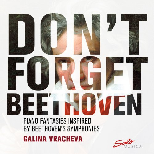 Galina Vracheva - Don't Forget Beethoven: Piano Fantasies Inspired by Beethoven's Symphonies (2018)