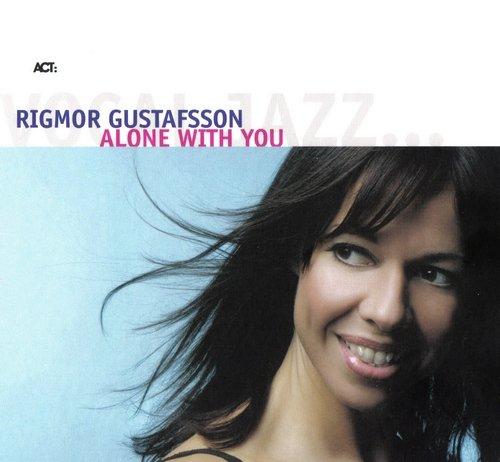 Rigmor Gustafsson - Alone With You (2007)