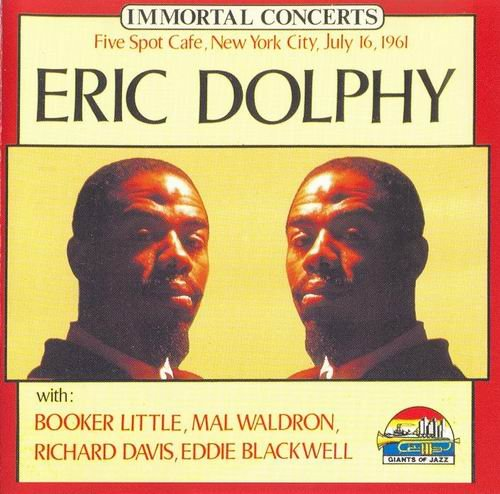 Eric Dolphy - Five Spot Cafe New York City July 16, 1961 (1990)