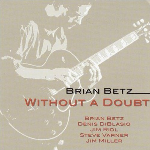 Brian Betz - Without a Doubt (2002)