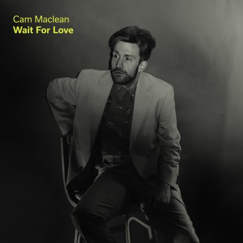 Cam Maclean - Wait For Love (2018)